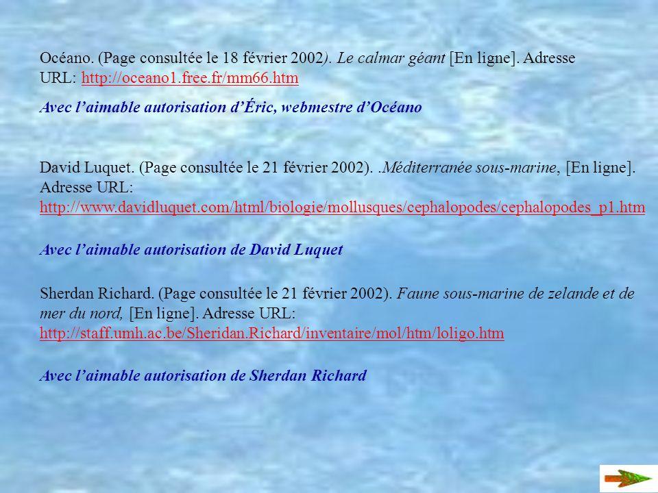 Océano. (Page consultée le 18 février 2002). Le calmar géant [En ligne]. Adresse URL: http://oceano1.free.fr/mm66.htm